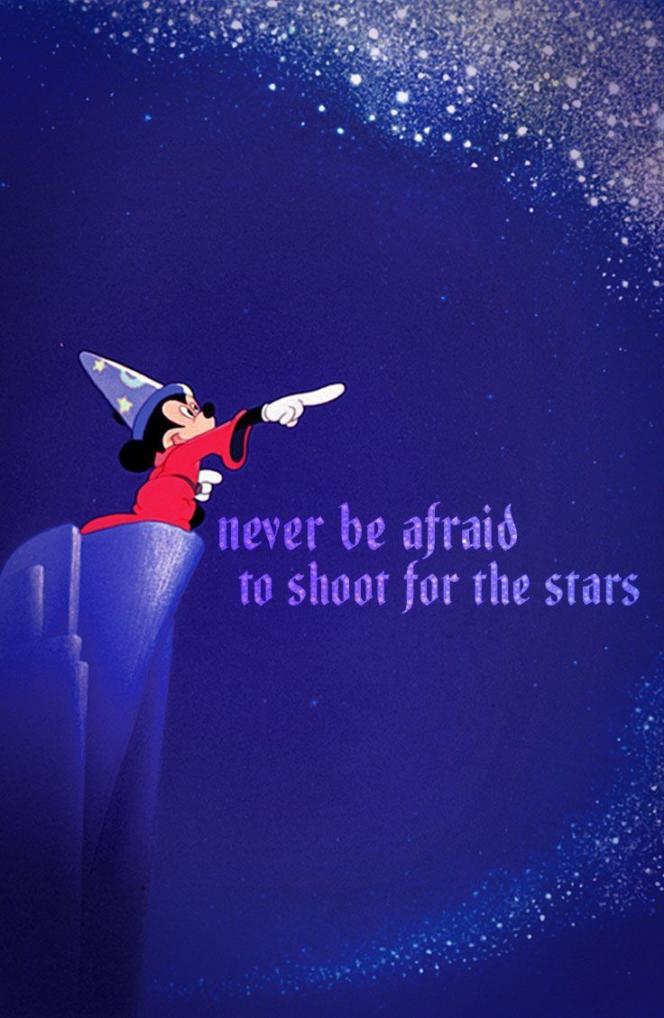 """Disney Quotes - Sorcerer Mickey, """"Never be afraid to shoot for the stars"""""""