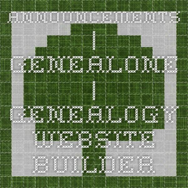 Announcements | Genealone | Genealogy Website Builder #genealogy #familyhistory