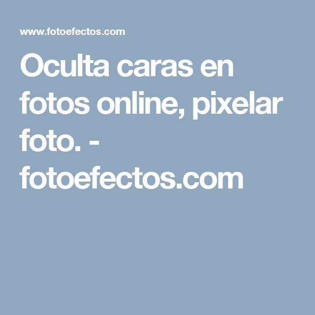 Oculta caras en fotos online, pixelar foto. - fotoefectos.com