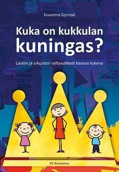 Kuka on kukkulan kuningas? : lasten ja aikuisten valtasuhteet kasvun tukena / Eevastiina Gjerstad. Tämän käytännönläheisen teoksen avulla löydät konkreettisia ratkaisuvälineitä lasten ja aikuisten välisiin valtatilanteisiin, tunnistat vallankäyttöön liittyviä kompastuskiviä ja tiedät, miten voit välttää vahingollista vallankäyttöä. Kirja auttaa sinua toimimaan valtatilanteissa entistä varmemmin sekä kasvatuksellisesti järkevämmin. Metropolian kirjasto - MetCat - Saatavuus