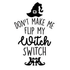 Silhouette Design Store - View Design #215461: don't make me flip my witch switch