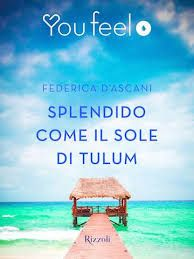#youfell Federica D'Ascani Sognando tra le Righe: SPLENDIDO COME IL SOLE DI TULUM    Federica D'Asca...