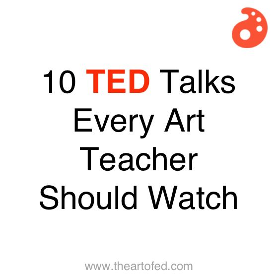 10 TED Talks Every Art Teacher Should Watch