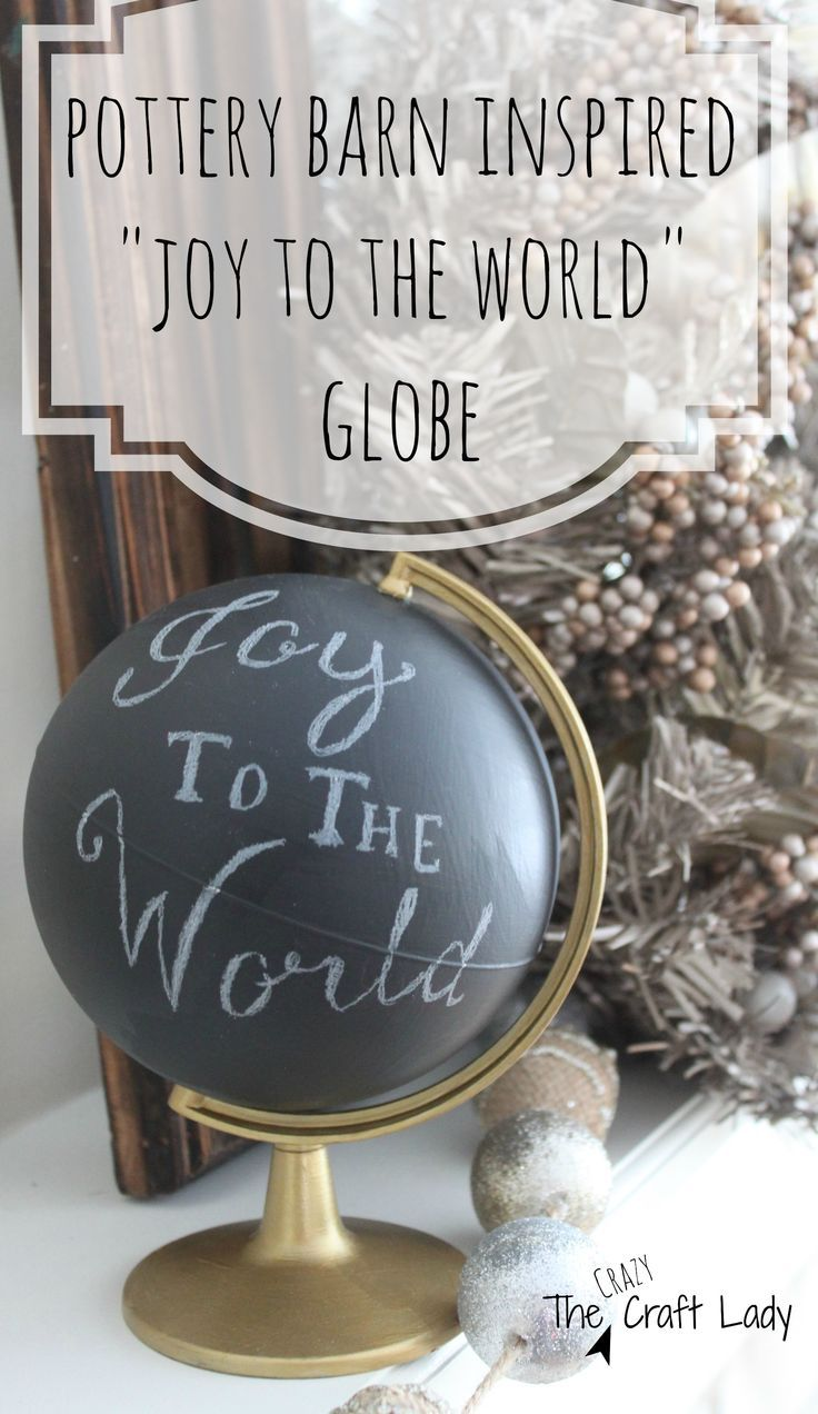 """Pottery Barn Inspired """"Joy to the World"""" Globe from the Crazy Craft Lady"""