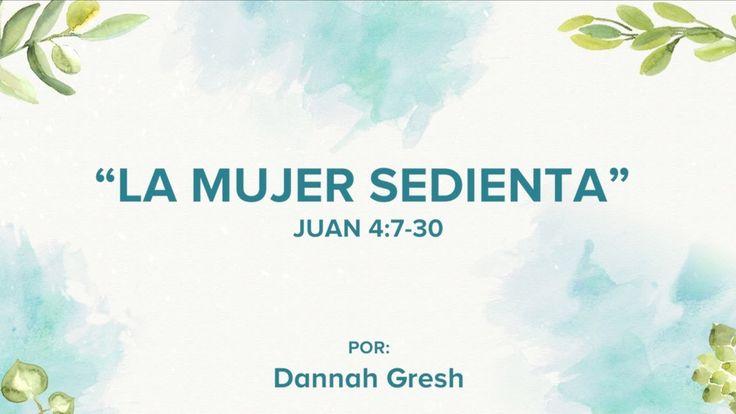 "Mujer Verdadera '17: ""La mujer sedienta"" I Dannah Gresh"