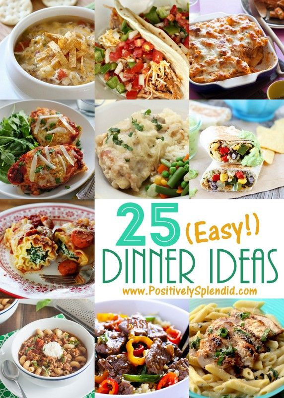25 Easy Dinner Ideas. What a great list! Includes soups, crock pot ideas, beef, chicken and meatless dishes, and more!