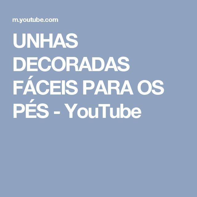 UNHAS DECORADAS FÁCEIS PARA OS PÉS - YouTube