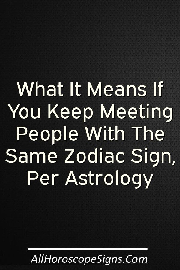 The Universe Is Sending You A Soulmate If You Ask Me There Is No Such Thing As Coincidence In Life There Are Just Some Th Meeting People Zodiac Signs Zodiac