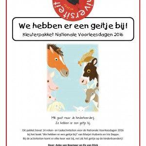 We-hebben-er-een-geitje-bij-kleuterproject Mik gaat naar de kinderboerderij. Ze hebben er een geitje bij. Dit pakket bevat 14 reken- en taalactiviteiten voor de Nationale Voorleesdagen 2016 bij het boek 'We hebben er een geitje bij!' van Marjet Huiberts en Iris Deppe. Bij de activiteiten komt er elke keer wat bij, net als het geitje op de kinderboerderij!