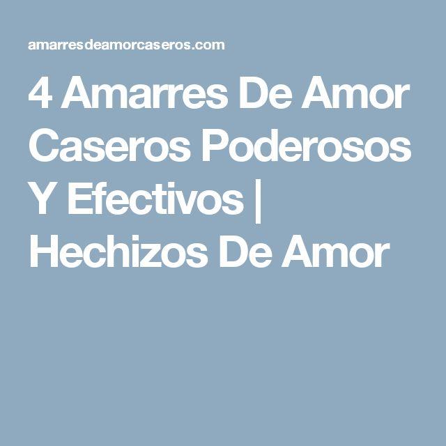 4 Amarres De Amor Caseros Poderosos Y Efectivos   Hechizos De Amor