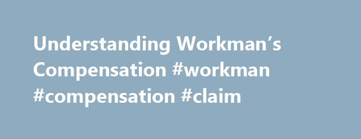 Understanding Workman's Compensation #workman #compensation #claim http://debt.nef2.com/understanding-workmans-compensation-workman-compensation-claim/  # Understanding Workman's Compensation An occupational disease or injury is simply any disease or injury that is contracted as a result of work or working conditions. As economies develop and technology evolves businesses in different parts of the world are faced with the need to increase production which in turn increases the demand for…
