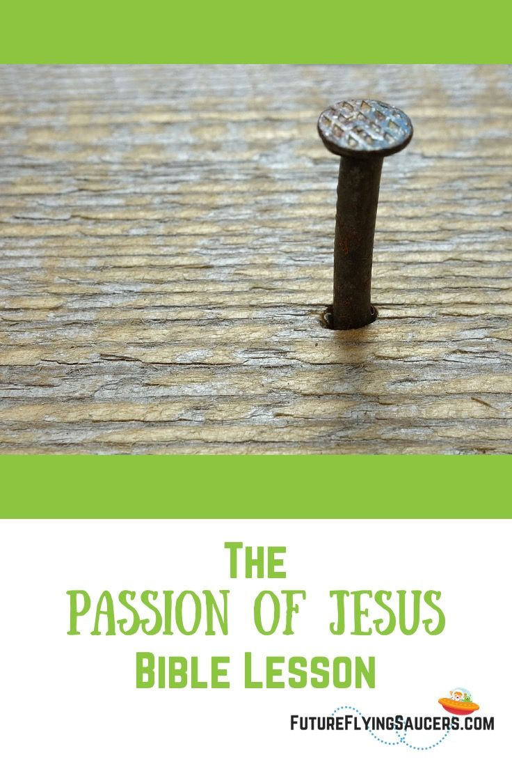 Passion of Jesus Bible Lesson l FutureFlyingSaucers | Sunday school