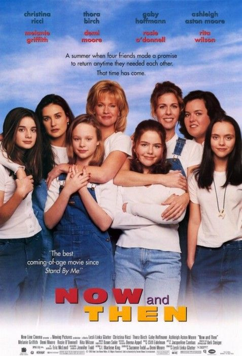 Now and Then. I used to always watch this with my mom.
