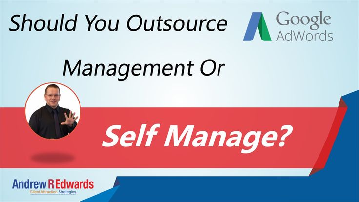 Outsource Google Adwords management or self-manage?