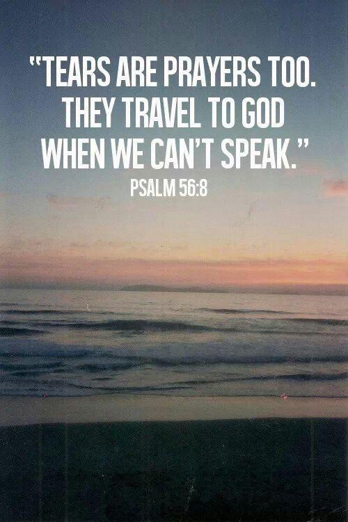 When words fail God hears our tears.
