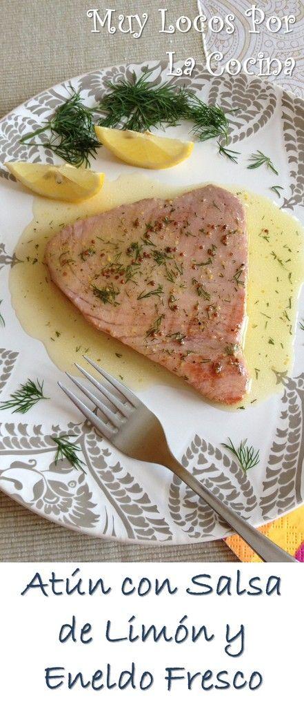 Atún con Salsa de Limón y Eneldo Fresco: Un plato de pescado saludable y sabroso. Puedes encontrar la receta en www.muylocosporlacocina.com.