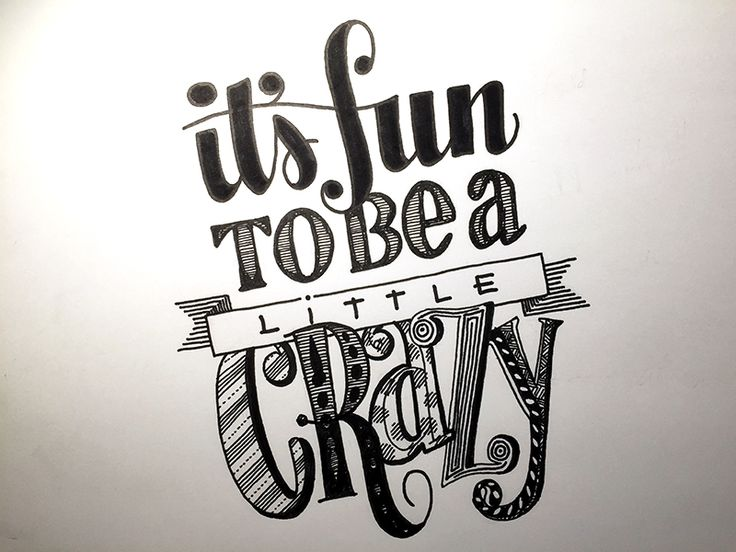It's Fun to Be a Little Crazy Handwritten typography 4.9.15