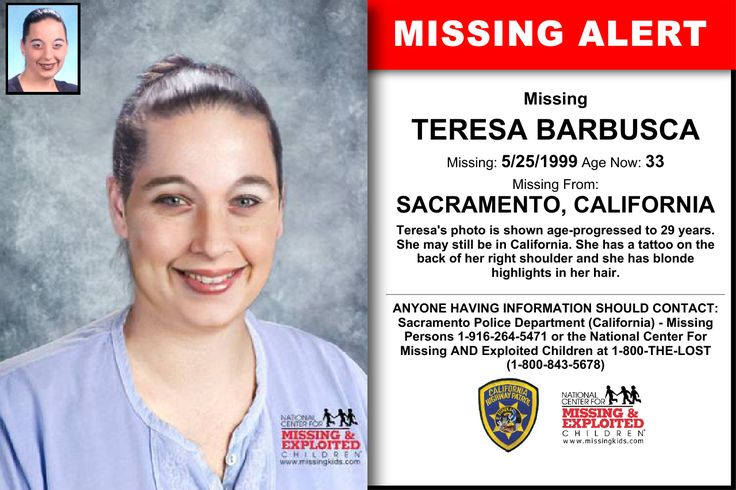 TERESA BARBUSCA, Age Now: 33, Missing: 05/25/1999. Missing From SACRAMENTO, CA. ANYONE HAVING INFORMATION SHOULD CONTACT: Sacramento Police Department (California) - Missing Persons 1-916-264-5471.