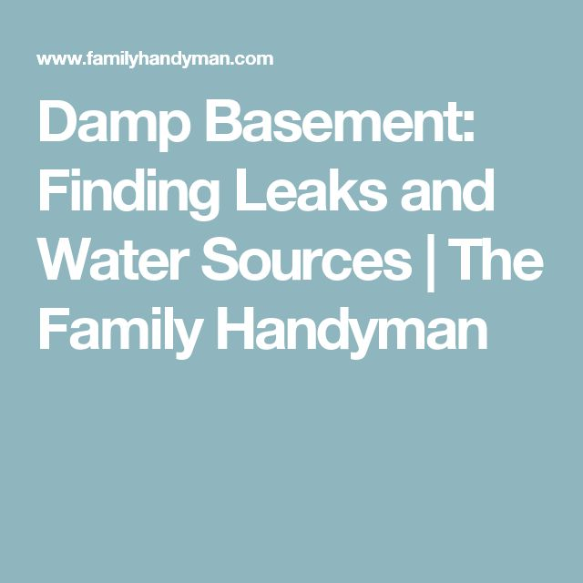 Damp Basement Finding Leaks And Water Sources
