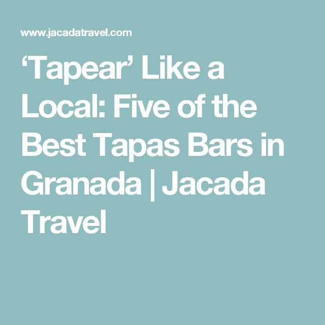 'Tapear' Like a Local: Five of the Best Tapas Bars in Granada | Jacada Travel