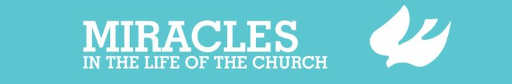 Miracles in the Life of the Chuch