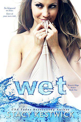Wet (The Water's Edge Series Book 1) by Stacy Kestwick https://www.amazon.com/dp/B00X82DUQS/ref=cm_sw_r_pi_dp_x_T0okyb3NJ8SW4
