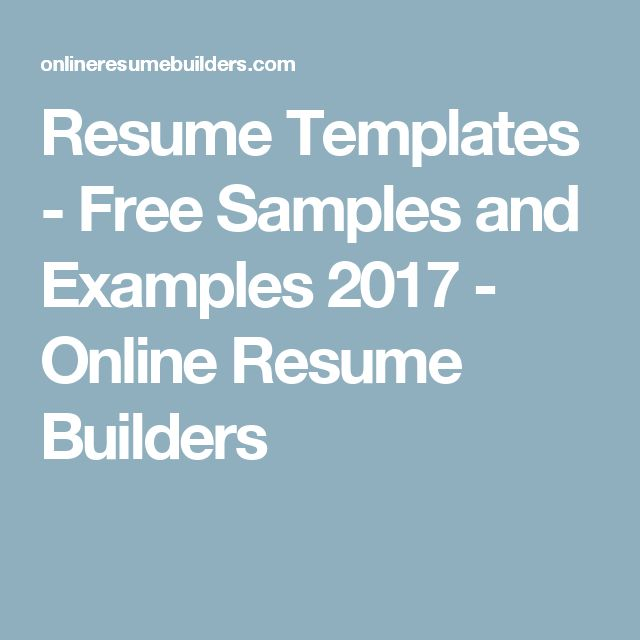 Resume Templates - Free Samples and Examples 2017 - Online Resume Builders