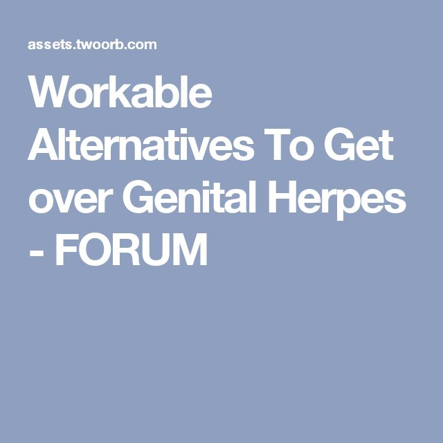 Workable Alternatives To Get over Genital Herpes - FORUM