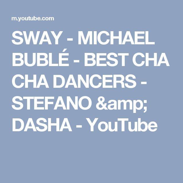 SWAY - MICHAEL BUBLÉ - BEST CHA CHA DANCERS - STEFANO & DASHA - YouTube