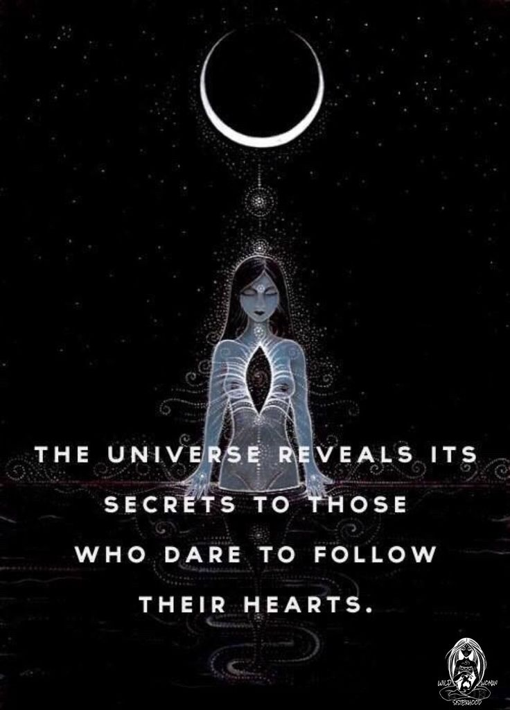 The universe reveals it's secrets to those who follow their hearts.. WILD WOMAN…