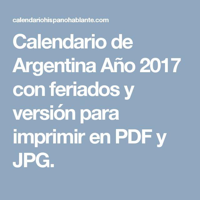 Calendario de Argentina Año 2017 con feriados y versión para imprimir en PDF y JPG.