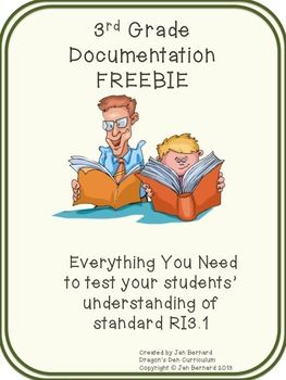 FREE...Documentation guides instruction, is needed at IEP meetings, and principals demand it. This freebie gives you everything you need to test and document one Language Arts standard: RI.3.1. This freebie (taken from a larger resource) includes a documentation form for the class, plus two tests and two grading keys.