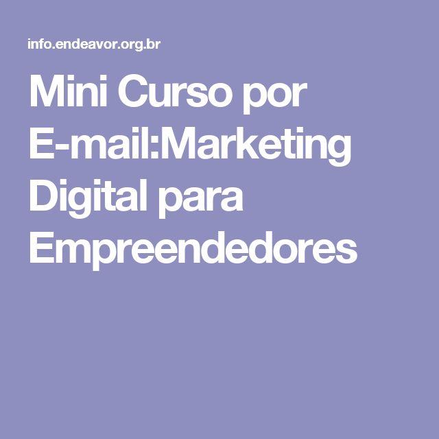 Mini Curso por E-mail:Marketing Digital para Empreendedores
