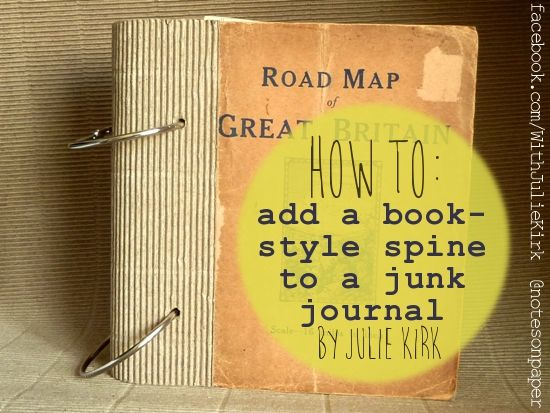 How To: add a book-style spine to a #JunkJournal (or any handmade mini-album) - by Julie Kirk.    #tutorial #scrapbooking