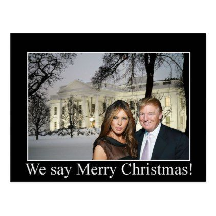 Donald and Melania: We say Merry Christmas! Postcard - postcard post card postcards unique diy cyo customize personalize