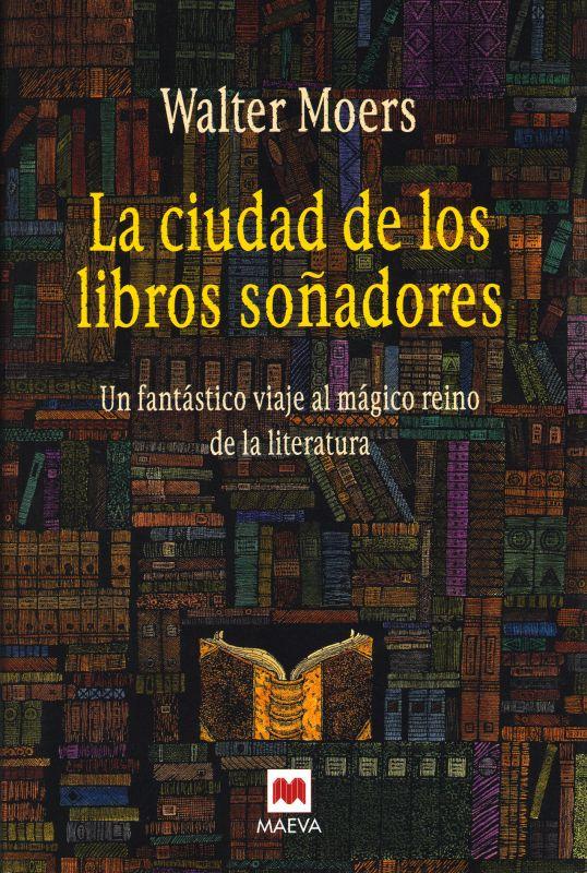 La ciudad de los libros soñadores  ( Die Stadt Der Träumenden Bücher ) · Walter Moers (traducido por Miguel Sáenz) · Maeva Bolsillo · 455 ...