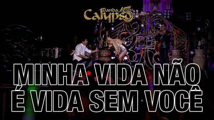 Banda Calypso - Minha vida não é vida sem você (Clipe DVD 15 anos) Part....