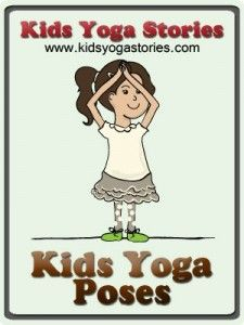 Kids Yoga Poses - images and descriptions of almost 50 #kidsyoga poses to get your children active and having fun >> Kids Yoga Stories