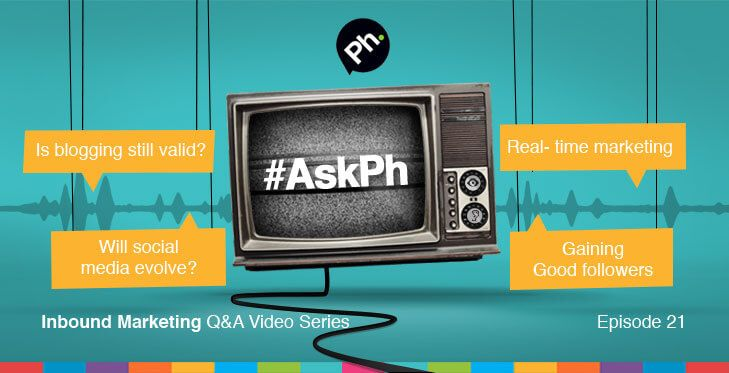 #AskPh - Week 21 Inbound Marketing Q&A Video Series. @Innov8Safety - Can you provide advice for gaining good/quality followers (as oppose to mass following like many) @3tcMerseyside - What advice would you give to SME's considering engaging in real-time social media marketing? @TheIMSummit - How is social media going to evolve or has it reached its limit? @TransitionPlus - Are 'blogs' still a valid part of the communication package and it's so, how often should a new 'content' be added?