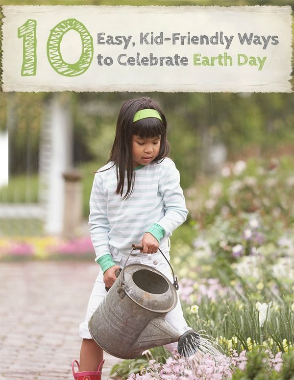 10 kid-friendly ways to celebrate Earth Day