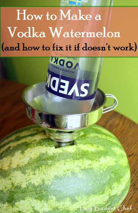 How to make a vodka infused drunked watermelon and how to fix it when it doesn't work the first time.