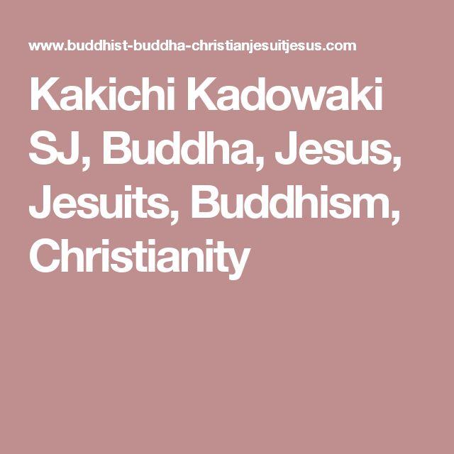 Kakichi Kadowaki SJ, Buddha, Jesus, Jesuits, Buddhism, Christianity