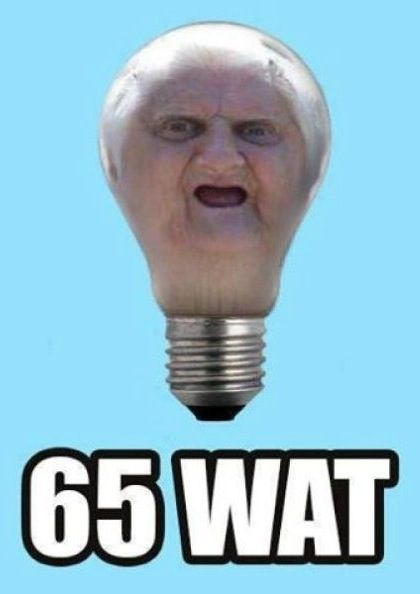 65 Wat??? - 65 Watt Light Bulb - WTF Old Lady Meme  ---- best hilarious jokes funny pictures walmart humor fail