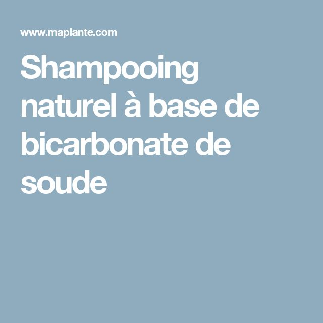 1000 id es sur le th me shampooing de bicarbonate de soude for Bicarbonate de soude comme desherbant