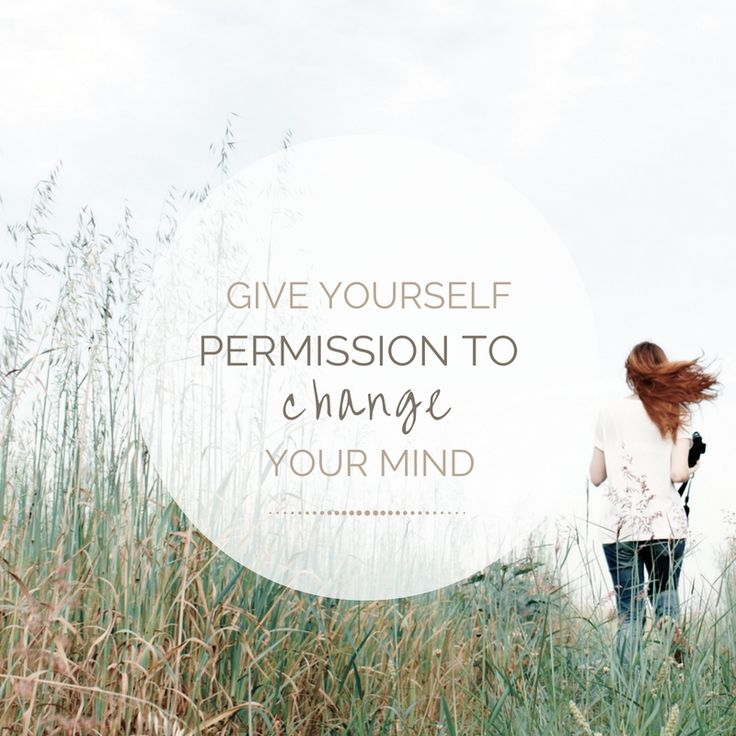 A few thoughts on the power of giving yourself permission to change your mind. And I would love to know of your experiences in changing your mind!! You are absolutely clear. And then you're totally not. (Insert huge sigh and major or minor tantrum.) It comes as a niggling feeling that something is not quite in alignment. Or it arrives like a lightning bolt of deep insight with the message that the path you chose or the decision you made is no longer a fit.