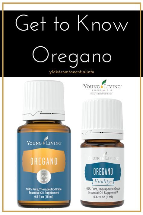 Get to Know Oregano...How to use Young Living's Oregano and Oregano Vitality essential oils.