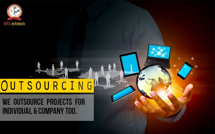 We outsource projects for individual & company too.Please visit us-www.ntsinfotechindia.com