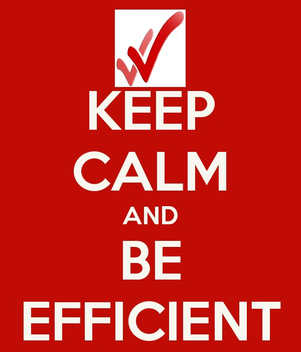 I do like to be efficient - although I can't always keep calm...