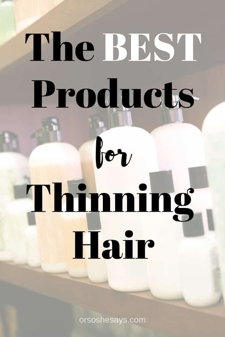 BEST Products for Thinning Hair – For Both Women and Men