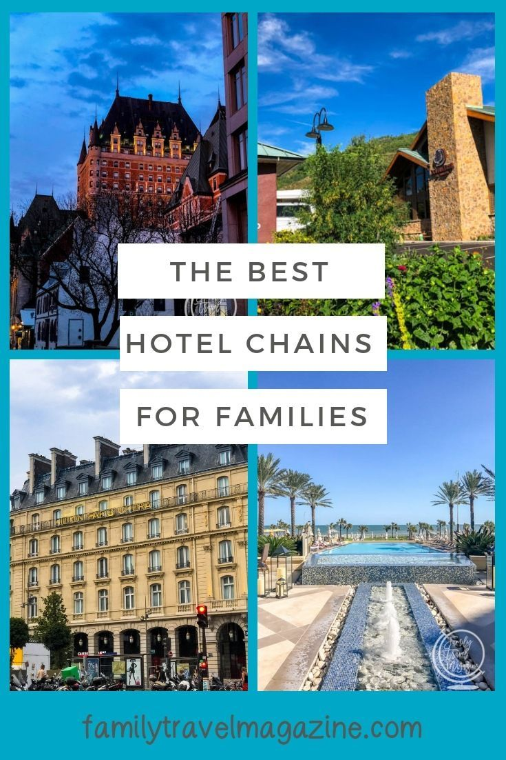 The Best Hotel Chains For Families Including American And
